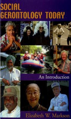 Social Gerontology Today: An Introduction 9780195330137