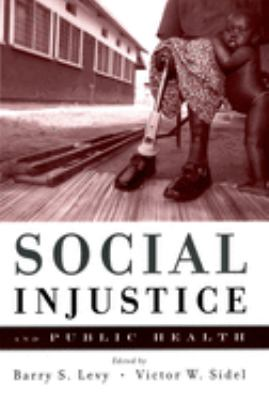 Social Injustice and Public Health 9780195171853