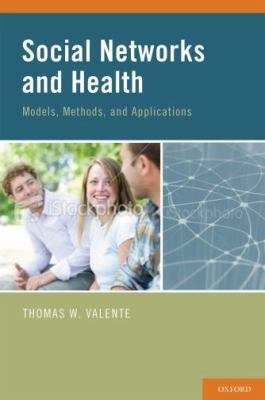 Social Networks and Health: Models, Methods, and Applications 9780195301014