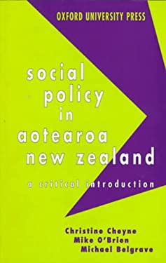 Social Policy in Aotearoa New Zealand: A Critical Introduction 9780195583342