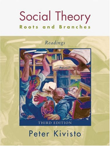 Social Theory: Roots and Branches: Readings 9780195332438