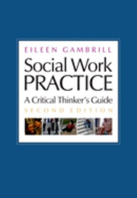 Social Work Practice: A Critical Thinker's Guide 9780195173420