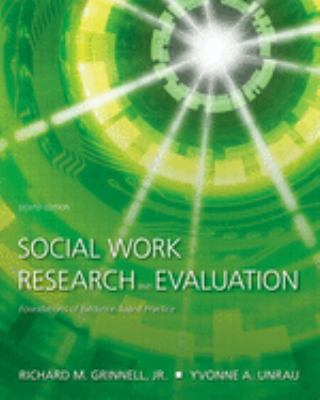 Social Work Research and Evaluation: Foundations of Evidence-Based Practice 9780195301526