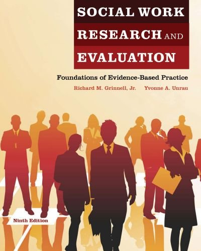 Social Work Research and Evaluation: Foundations of Evidence-Based Practice 9780199734764