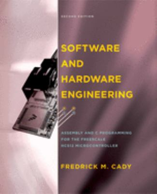 Software and Hardware Engineering: Assembly and C Programming for the Freescale HCS12 Microcontroller [With CDROM] 9780195308266