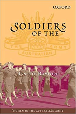 Soldiers of the Queen: Women in the Australian Army 9780195514070