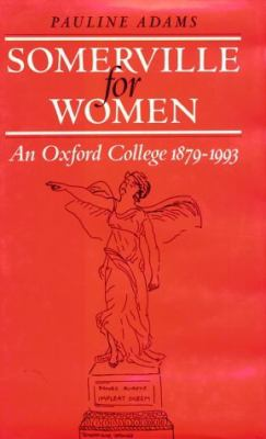 Somerville for Women: An Oxford College, 1879-1993 9780199201792