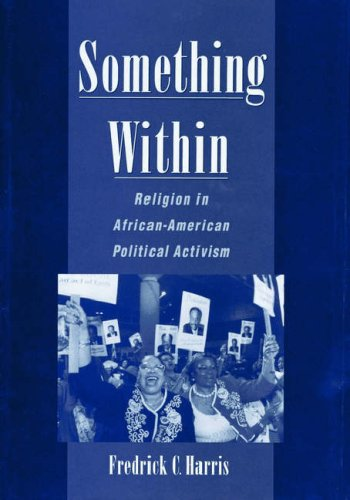 Something Within: Religion in African-American Political Activism 9780195120332