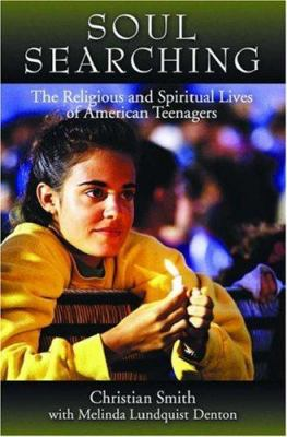 Soul Searching: The Religious and Spiritual Lives of American Teenagers 9780195180954