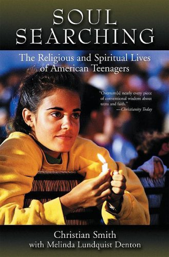 Soul Searching: The Religious and Spiritual Lives of American Teenagers 9780195384772