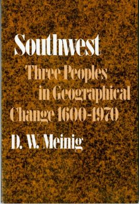 Southwest: Three Peoples in Geographical Change, 1600-1970 9780195012897