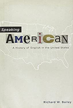 Speaking American: A History of English in the United States 9780195179347