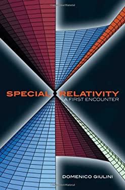 Special Relativity: A First Encounter: 100 Years Since Einstein 9780198567462