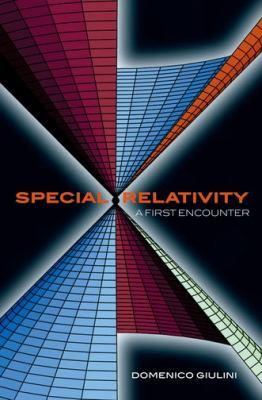 Special Relativity: A First Encounter: 100 Years Since Einstein 9780198567479
