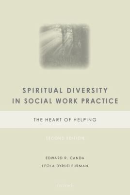 Spiritual Diversity in Social Work Practice: The Heart of Helping 9780195372793