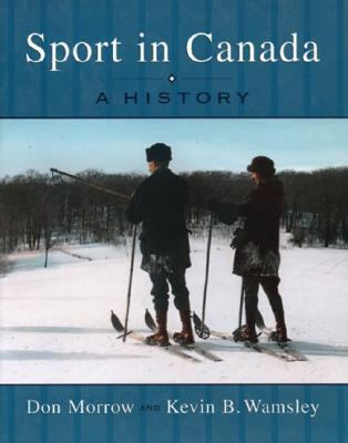 Sport in Canada: A History 9780195419962