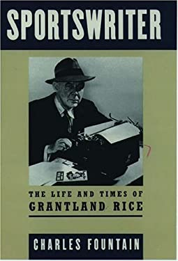 Sportswriter: The Life and Times of Grantland Rice 9780195061765