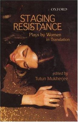 Staging Resistance: Plays by Women in Translation 9780195670080