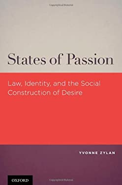 States of Passion: Law, Identity, and Social Construction of Desire 9780199735082