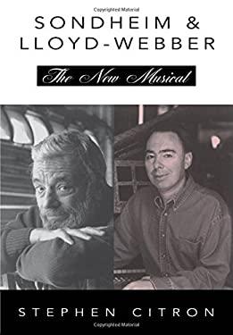 Stephen Sondheim and Andrew Lloyd Webber: The New Musical 9780195096019