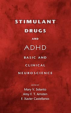 Stimulant Drugs and ADHD: Basic and Clinical Neuroscience 9780195133714