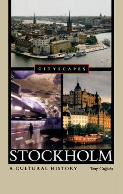 Stockholm: A Cultural History 9780195386387