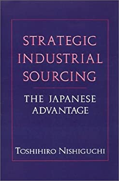 Strategic Industrial Sourcing: The Japanese Advantage 9780195071092