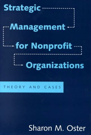 Strategic Management for Nonprofit Organizations: Theory and Cases 9780195085037