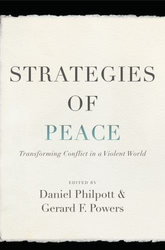 Strategies of Peace: Transforming Conflict in a Violent World 9780195395907