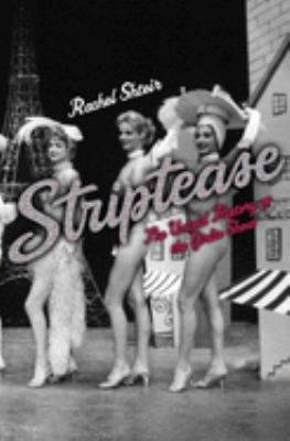 Striptease: The Untold History of the Girlie Show 9780195127508