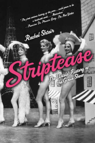 Striptease: The Untold History of the Girlie Show 9780195300765
