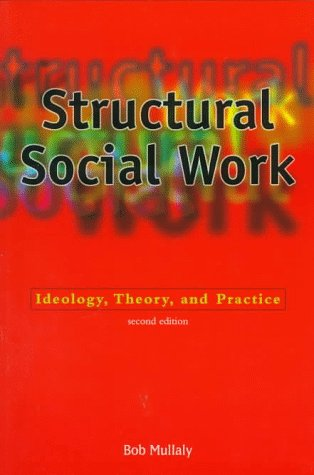 Structural Social Work: Ideology, Theory, and Practice 9780195412451