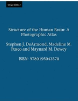 Structure of the Human Brain: A Photographic Atlas 9780195043570