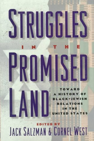 Struggles in the Promised Land: Toward a History of Black-Jewish Relations in the United States 9780195088281