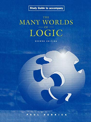 Study Guide to Accompany Many Worlds of Logic, 2/E 9780195155839