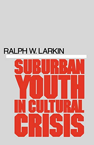 Suburban Youth in Cultural Crisis 9780195025231