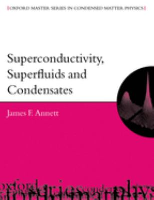 Superconductivity, Superfluids, and Condensates 9780198507567