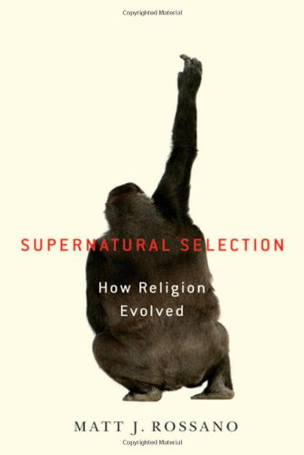 Supernatural Selection: How Religion Evolved 9780195385816