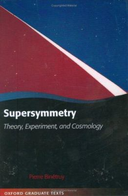 Supersymmetry: Theory, Experiment, and Cosmology 9780198509547