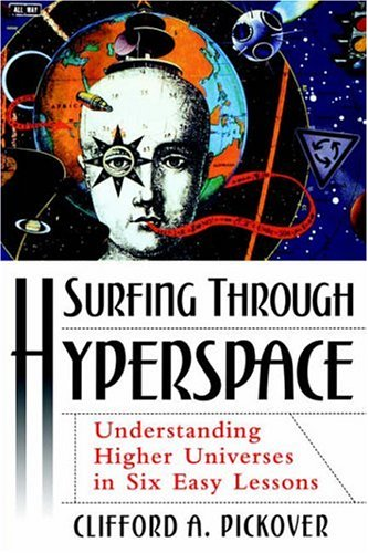 Surfing Through Hyperspace: Understanding Higher Universes in Six Easy Lessons 9780195142419