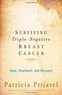 Surviving Triple-Negative Breast Cancer: Hope, Treatment, and Recovery 9780195387629