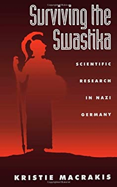 Surviving the Swastika: Scientific Research in Nazi Germany 9780195070101