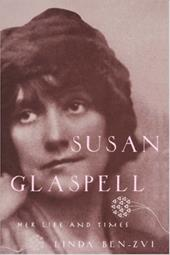 Susan Glaspell: Her Life and Times