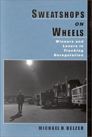 Sweatshops on Wheels: Winners and Losers in Trucking Deregulation 9780195128864