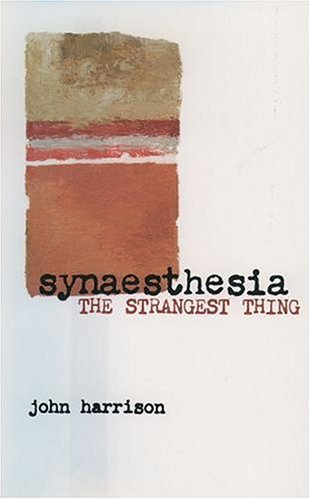 Synaesthesia: The Strangest Thing 9780192632456