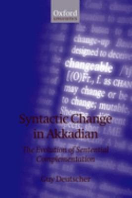 Syntactic Change in Akkadian: The Evolution of Sentential Complementation