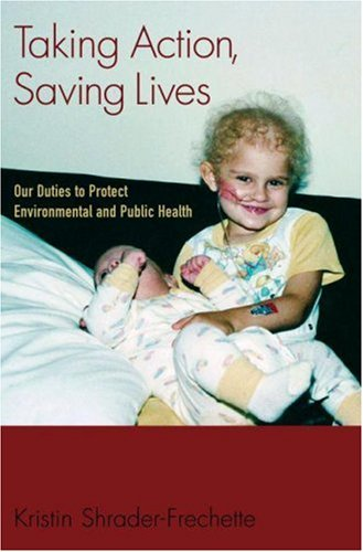 Taking Action, Saving Lives: Our Duties to Protect Environmental and Public Health 9780195325461