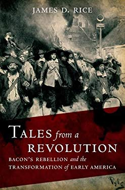 Tales from a Revolution: Bacon's Rebellion and the Transformation of Early America 9780195386950