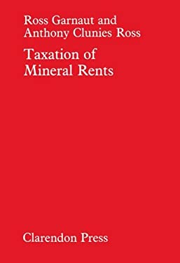 Taxation of Mineral Rents 9780198284543