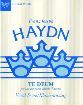 Te Deum for the Empress Marie Therese: Vocal Score 9780193367760